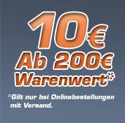 AKTION: 10€ ab 200 Warenwert - Nur bei Onlinebestellungen mit Versand