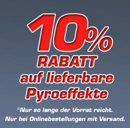 10% Rabatt auf lieferbare Pyroeffekte. Nur bei Onlinebestellungen mit Versand