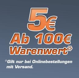 5 Euro Rabatt ab 100 Euro Warenwert - nur bei Onlinebestellungen mit Versand
