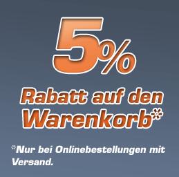 AKTION: 5% auf gesamten Warenkorb - Nur bei Onlinebestellungen mit Versand