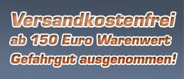 Versandkostenfrei ab 150,- € Warenwert - innerhalb Deutschlands - Gefahrgut ausgenommen!